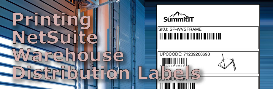 Printing NetSuite Warehouse / Distribution Labels